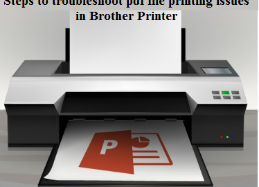 Steps to troubleshoot pdf file printing issues in Brother Printer
