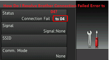 Resolve Brother Connection Failed Error ts 04