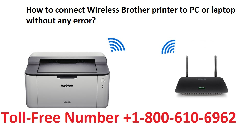 Wireless Brother printer to PC or laptop without any error